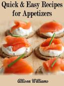 Quick & Easy Recipes for Appetizers