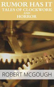 Rumor Has It: Tales of Clockwork and Horror