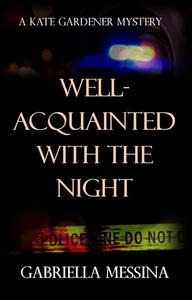 Well-Acquainted with the Night