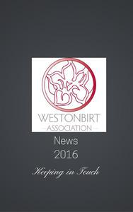 Westonbirt Association News 2016