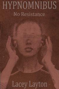 Hypnomnibus: No Resistance