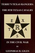 Terry's Texas Rangers: The 8th Texas Cavalry Regiment In The Civil War