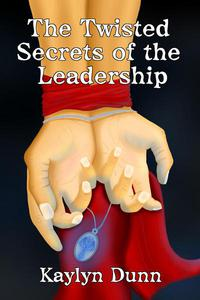 The Twisted Secrets of the Leadership