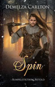 Spin: Rumpelstiltskin Retold