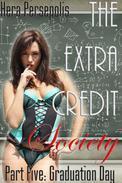 The Extra Credit Society 5: Graduation Day