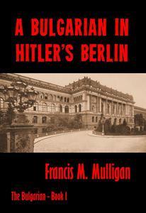 A Bulgarian in Hitler's Berlin