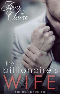 Boxed Set: The Billionaire's Wife Series Complete Collection