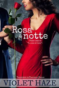 """Rosa di notte -Primo libro de """"La saga di Luna""""-"""