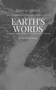 Earth's Words Notes on Stillness