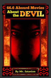 66.6 Absurd Movies About the Devil