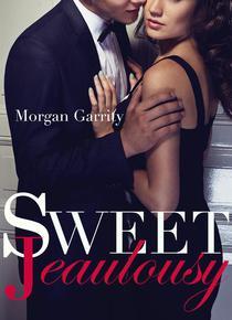 Sweet Jealousy (Sweet Jealousy, Book One)