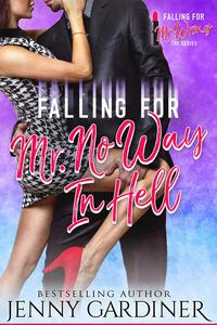 Falling for Mr. No Way In Hell