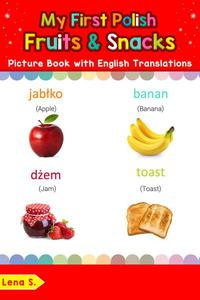 My First Polish Fruits & Snacks Picture Book with English Translations