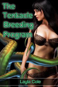 The Tentacle Breeding Program (Tentacle Sex Erotica)