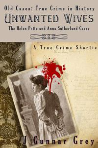 Unwanted Wives: The Helen Potts and Anna Sutherland cases