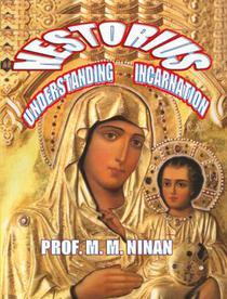 Nestorius: Undersstanding  Incarnation