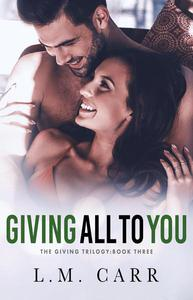 Giving All to You
