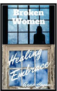 Broken Women Healing Embrace