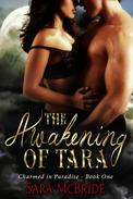 The Awakening of Tara: Charmed in Paradise Series-Book One