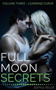 Full Moon Secrets: Volume Three - Learning Curve