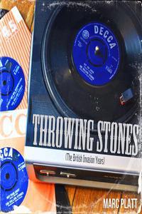 Throwing Stones (The British Invasion Years)