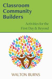 Classroom Community Builders: Activities for the First Day and Beyond