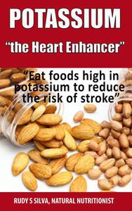 """Potassium: The Heart Enhancer: """"Eat foods high in potassium to reduce the risk of stroke"""""""
