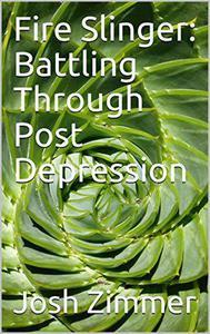 Fire Slinger: Battling Through Post Depression