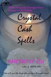 Crystal Cash Spells: Three Ways to Change Your Money Luck Today