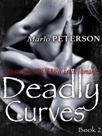 Deadly Curves #2: (A Motorcycle BDSM BBW Erotic Romance)