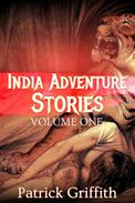 INDIA ADVENTURE STORIES VOLUME ONE