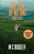 Case Files: Prequel Novella to the Son of No One Trilogy