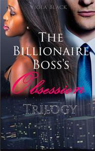 The Billionaire Boss's Obsession Trilogy