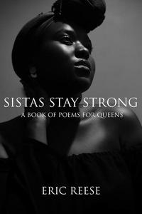 Sistas Stay Strong: A Book of Poems for Queens