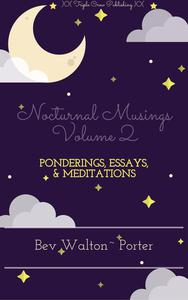 Nocturnal Musings, Volume 2 – Selected Essays, Ponderings, and Meditations