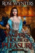 The Vampire's House of Pleasure Part Three