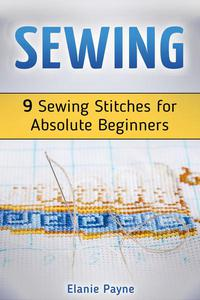 Sewing: 9 Sewing Stitches for Absolute Beginners