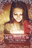 Holiday Tales: Four Short Stories of Thanksgiving and Christmas