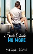 Side Chick No More