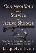 How to Survive an Active Shooter: What You do Before, During and After an Attack Could Save Your Life