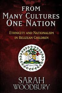 From Many Cultures, One Nation: Ethnicity and Nationalism in Belizean Children