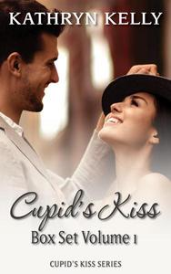 Cupid's Kiss Box Set Volume 1