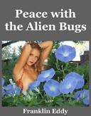 Peace with the Alien Bugs