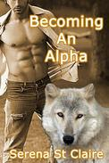 Becoming an Alpha (Gay Werewolf BDSM Erotica)