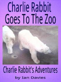 Charlie Rabbit Goes to the Zoo