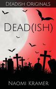 Dead(ish)
