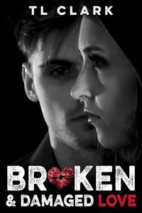 Broken & Damaged Love
