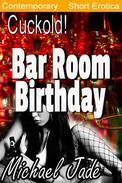 Bar Room Birthday