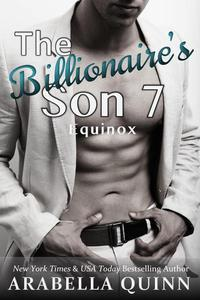 The Billionaire's Son 7: Equinox (Erotic Romance)