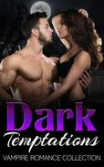 Dark Temptations (A Vampire Romance Collection)